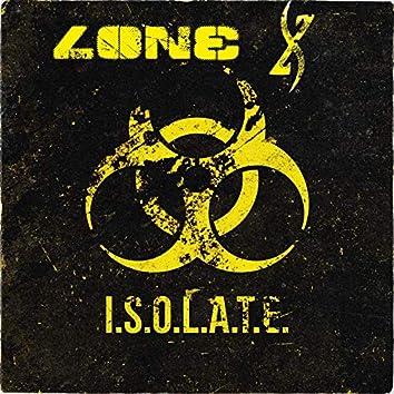 I.S.O.L.A.T.E.