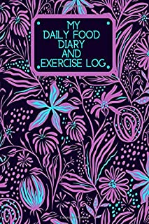 """My Daily Food Diary and Exercise Log: Small Personal Eating and Exercise Book Planner Tracker Dairy Notebook Journal to Track, Log & Monitor Calories, ... 6""""X9"""" With 130 Pages. (Healthy Lifestyle Log)"""