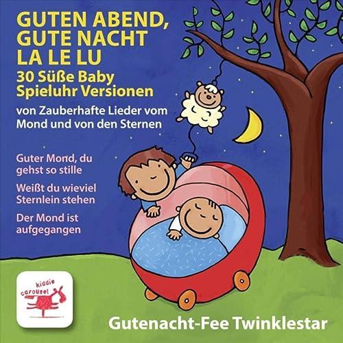 Guten Abend Gute Nacht La Le Lu 30 Susse Baby Spieluhr Versionen