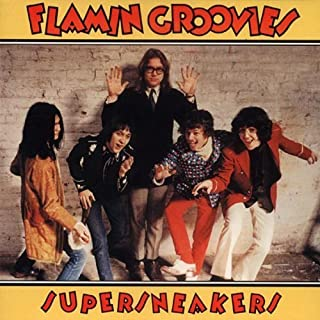 SUPERSNEAKERS by Flamin' Groovies