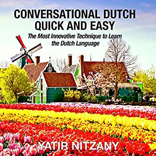 Conversational Dutch Quick and Easy: The Most Innovative Technique to Learn the Dutch Language audiobook cover art