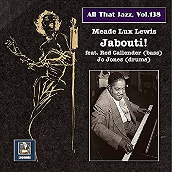 All That Jazz, Vol. 138: Jabouti!