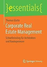 Corporate Real Estate Management: Schnelleinstieg für Architekten und Bauingenieure