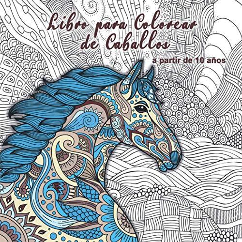 Libro para Colorear de Caballos: para niñas mayores de 10 años - Un regalo perfecto para que niñas y adultas den rienda suelta a su creatividad. Volumen 2