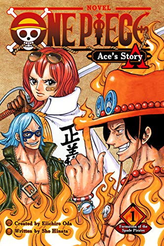 One Piece: Ace's Story, Vol. 1: Formation of the Spade Pirates (One Piece Novels) (English Edition)