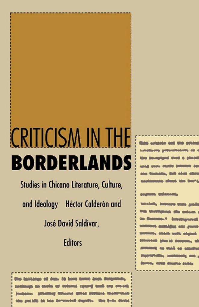 看板小川ライラックCriticism in the Borderlands: Studies in Chicano Literature, Culture, and Ideology (Post-Contemporary Interventions) (English Edition)