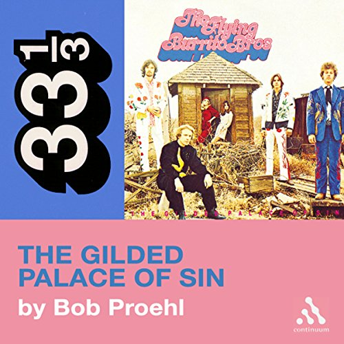 Flying Burrito Brothers' Gilded Palace of Sin (33 1/3 Series) audiobook cover art