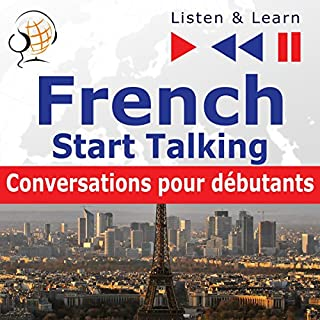 French - Start Talking : Conversations pour débutants - 30 Topics at Elementary Level: A1-A2 (Listen & Learn) cover art