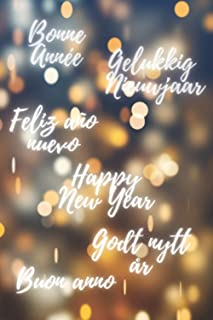 Happy New Year Bonne Année Buon Anno Feliz Año Nuevo Gelukkig Nieuwjaar Godt nytt år: Sublime Notebook To Wish Happy New Y...