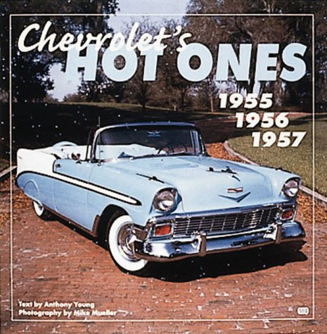 Chevrolet's Hot Ones: 1955, 1956, 1957