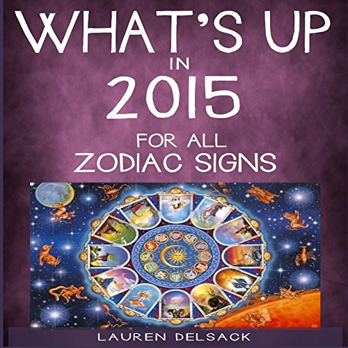 What's Up in 2015 for All Zodiac Signs audiobook cover art