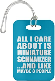 All I Care About is Miniature Schnauzer - Luggage Tag Bag-gage Suitcase Tag Durable - Dog Cat Pet Owner Lover Friend Memorial Turquoise Birthday Anniversary Valentine's Day Easter