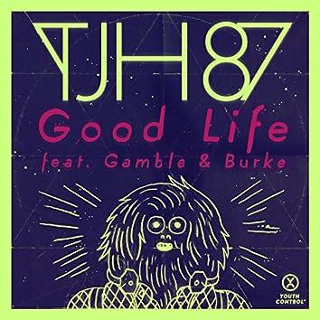 Good Life (feat. Gamble & Burke)