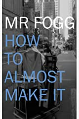 How To Almost Make It Paperback