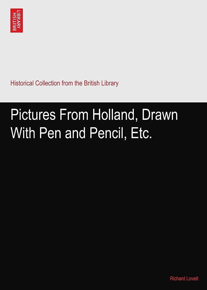マンモス監査もっと少なくPictures From Holland, Drawn With Pen and Pencil, Etc.