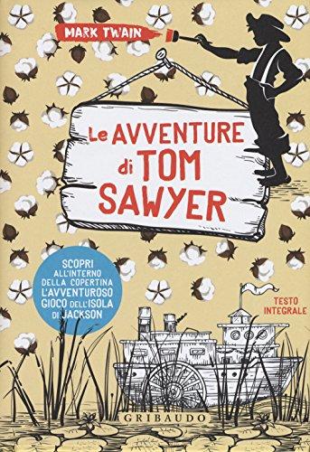 Le avventure di Tom Sawyer. Ediz. integrale. Con Poster