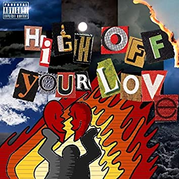 High Off Your Love