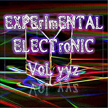 Experimental Electronic Vol yyz (Strange Electronic Experiments blending Darkwave, Industrial, Chaos, Ambient, Classical and Celtic Influences)