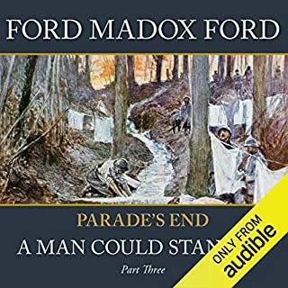 Parade's End - Part 3: A Man Could Stand Up                   By:                                                                                                                                 Ford Madox Ford                               Narrated by:                                                                                                                                 John Telfer                      Length: 7 hrs and 51 mins     16 ratings     Overall 4.5
