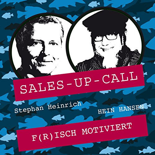Frisch motiviert     Sales-up-Call              By:                                                                                                                                 Stephan Heinrich,                                                                                        Hein Hansen                               Narrated by:                                                                                                                                 Stephan Heinrich,                                                                                        Hein Hansen                      Length: 1 hr and 6 mins     Not rated yet     Overall 0.0
