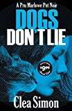 Image of Dogs Don't Lie (Pru Marlowe Pet Noir, 1)