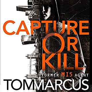 Capture or Kill                   By:                                                                                                                                 Tom Marcus                               Narrated by:                                                                                                                                 Jason Langley                      Length: 7 hrs and 14 mins     10 ratings     Overall 4.7
