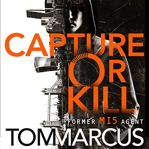Capture or Kill                   By:                                                                                                                                 Tom Marcus                               Narrated by:                                                                                                                                 Jason Langley                      Length: 7 hrs and 14 mins     528 ratings     Overall 4.6