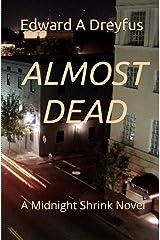 Almost Dead: A Midnight Shrink novel Kindle Edition