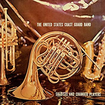 United States Coast Guard Band: Soloists and Chamber Players