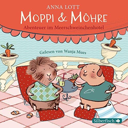 Couverture de Moppi und Möhre: Abenteuer im Meerschweinchenhotel