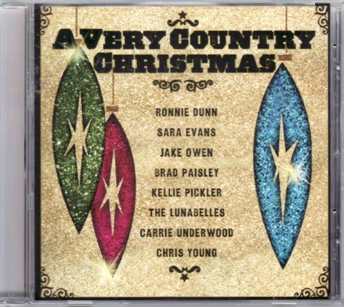 A Very Country Christmas CD Featuring Kellie Pickler, Carrie Underwood, Sara Evas, Brad Paisley by Ronnie Dunn, Sara Evans, Jake Owen (0100-01-01)