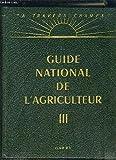 GUIDE NATIONAL DE L'AGRICULTEUR - TOME 3 - COLLECTION