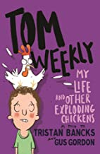 Tom Weekly 4: My Life and Other Exploding Chickens