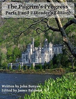 The Pilgrim's Progress - Parts 1 and 2 (Reader's Edition) by [John Bunyan, James Baldwin]