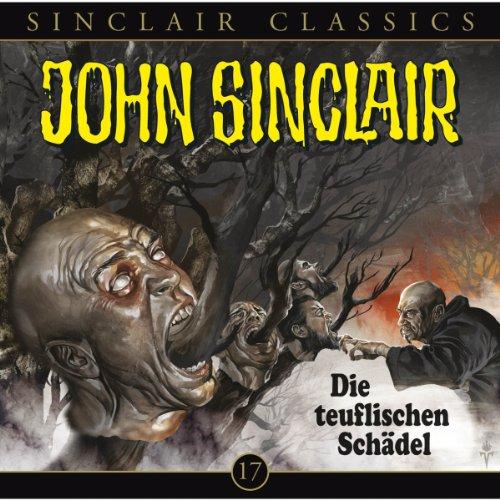 Die teuflischen Schädel(John Sinclair Classics 17) Titelbild