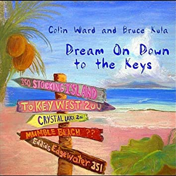 Dream On Down to the Keys