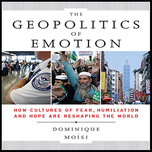 The Geopolitics of Emotion audiobook cover art