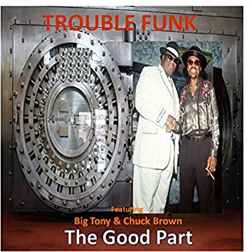 The Good Part (feat. Big Tony & Chuck Brown)
