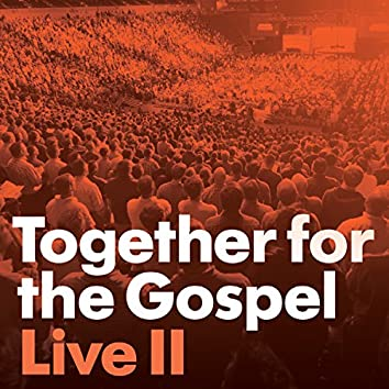 Together for the Gospel II [Live]