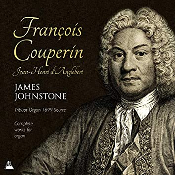 Couperin & d'Anglebert: Works for Organ