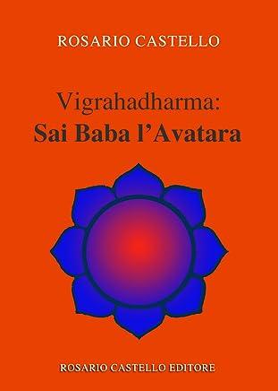Vigrahadharma: Sai Baba l'Avatara (Nuova Umanità Vol. 21)