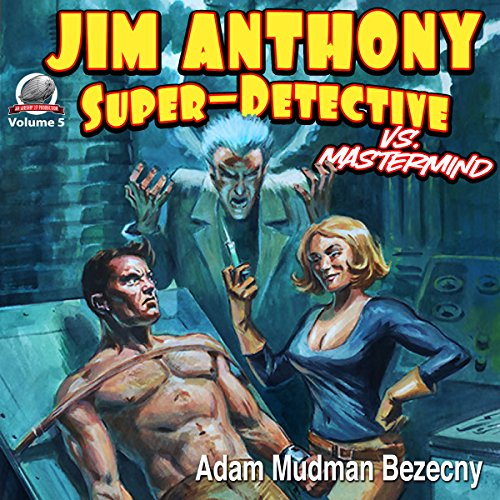 Jim Anthony: Super-Detective, Volume 5 Audiobook By Adam Mudman Bezecny cover art