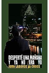 Desperte una mañana y ya no era yo (Spanish Edition) Paperback