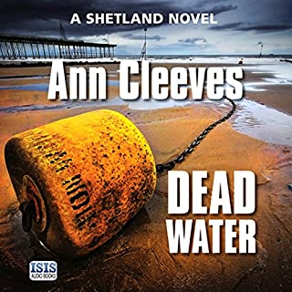 Dead Water                   By:                                                                                                                                 Ann Cleeves                               Narrated by:                                                                                                                                 Kenny Blyth                      Length: 10 hrs and 5 mins     896 ratings     Overall 4.4