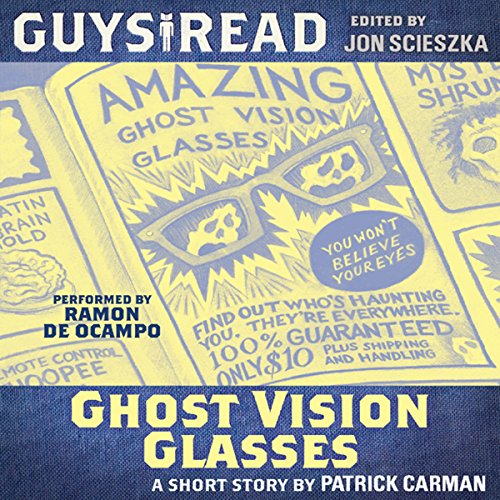 Guys Read: Ghost Vision Glasses audiobook cover art