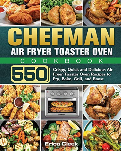 Chefman Air Fryer Toaster Oven Cookbook