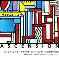 Ascension: Music of James MacMillan, Kenneth Leighton, Richard Allain, Patrick Gowers and Olivier Messiaen by Choir of St. Mary's Cathedral Edinburgh (2006-07-25)
