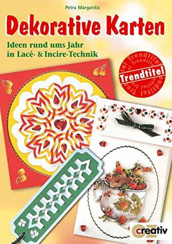 Dekorative Karten, Ideen rund ums Jahr in Lace- & Incire-Technik (Creativ-Taschenbuecher. CTB)