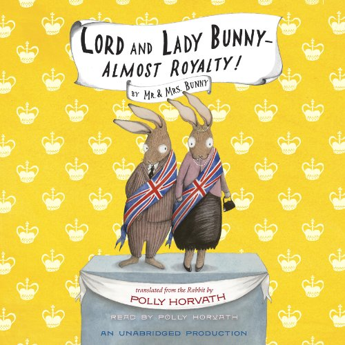 Lord and Lady Bunny - Almost Royalty! audiobook cover art