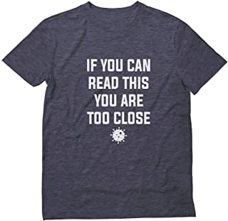 If You Can Read This You are Too Close Funny T-Shirt